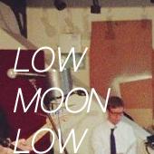 LOWMOONLOW
